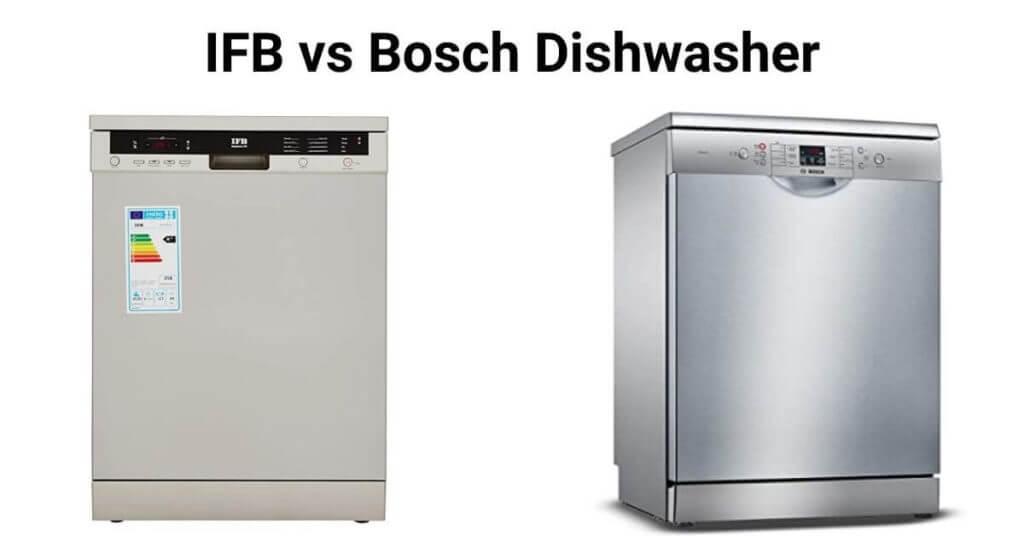 IFB vs Bosch Dishwasher