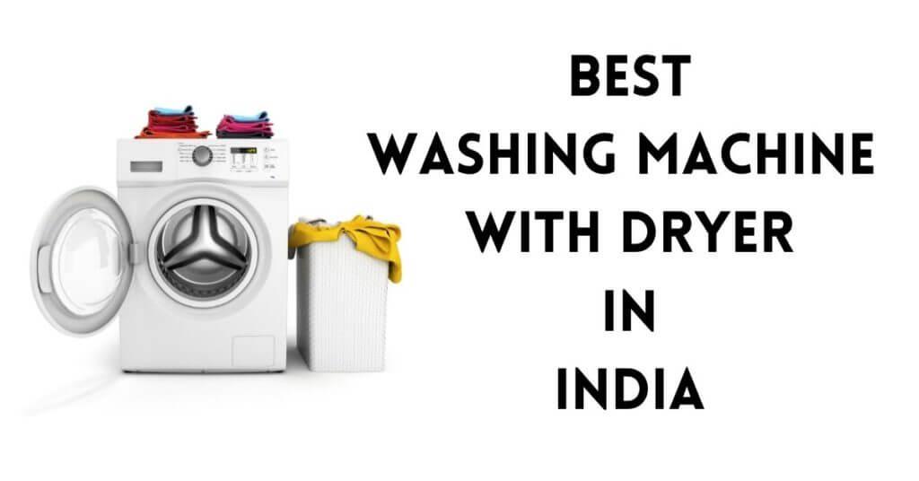 Best Washing Machine with Dryer in India