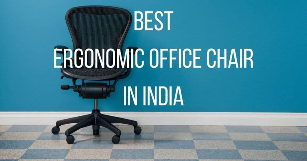 Best Ergonomic Office Chair in India