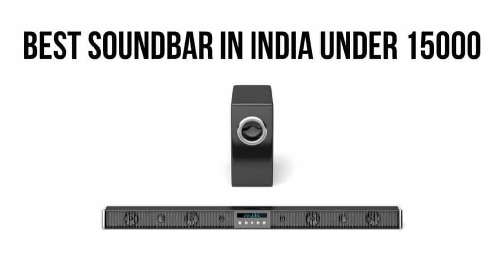 best-soundbar-in-india-under-15000