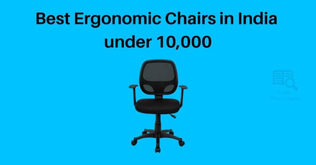 ergonomic chair under 10000